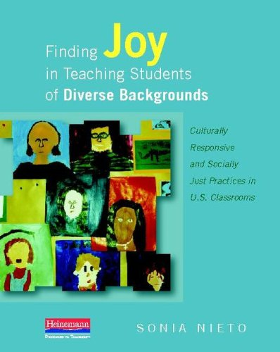 Finding Joy in Teaching Students of Diverse Backgrounds Culturally Responsive and Socially Just Practices in U. S. Classrooms  2013 edition cover