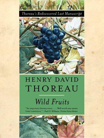 Wild Fruits Thoreau's Rediscovered Last Manuscript Reprint edition cover
