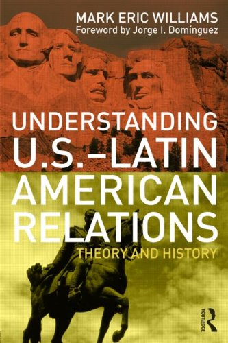 Understanding U. S. -Latin American Relations Theory and History  2012 edition cover