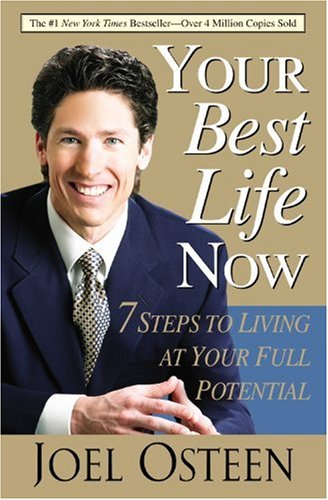 Your Best Life Now 7 Steps to Living at Your Full Potential  2007 edition cover