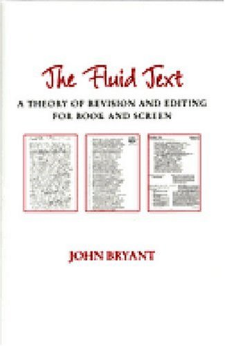 Fluid Text A Theory of Revision and Editing for Book and Screen  2002 edition cover
