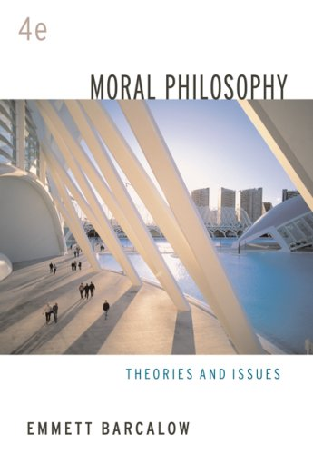 Moral Philosophy Theories and Issues 4th 2007 (Revised) 9780495007159 Front Cover