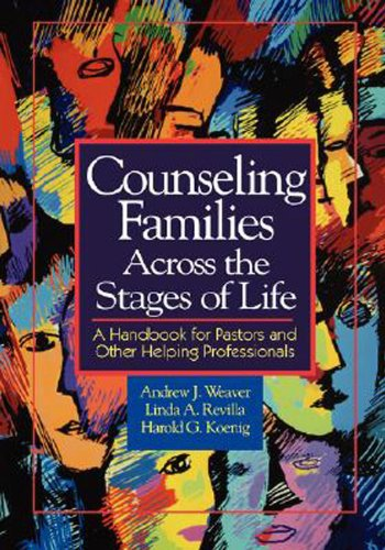 Counseling Families Across the Stages of Life A Handbook for Pastors and Other Helping Professionals  2002 edition cover
