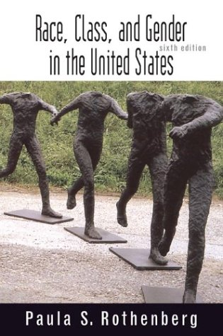 Race, Class, and Gender in the United States An Integrated Study 6th 2004 edition cover