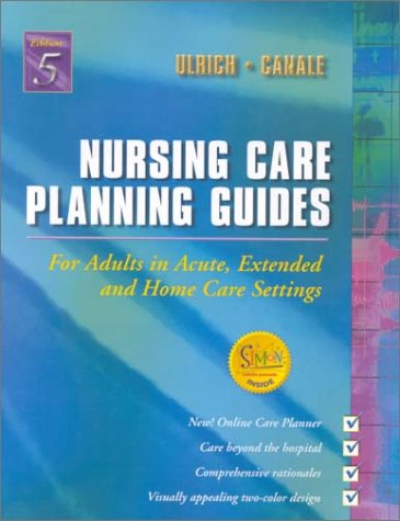 Nursing Care Planning Guides For Adults in Acute, Extended and Home Care Settings 5th 2001 edition cover