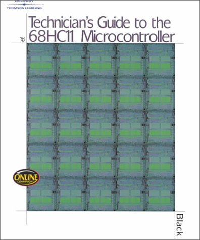 Technician's Guide to the 68HC11 Microcontroller   2001 9780766817159 Front Cover