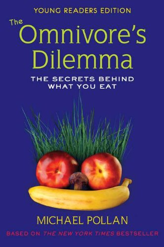 Omnivore's Dilemma The Secrets Behind What You Eat  2009 edition cover