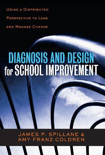 Diagnosis and Design for School Improvement Using a Distributed Perspective to Lead and Manage Change  2011 edition cover