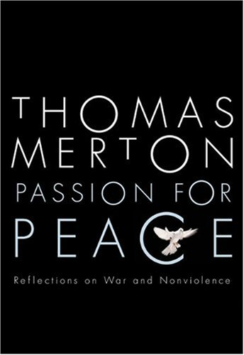 Passion for Peace Reflections on War and Nonviolence  2006 (Abridged) edition cover