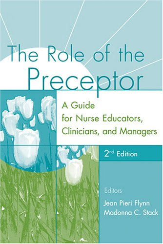 Role of the Preceptor A Guide for Nurse Educators, Clinicians, and Managers 2nd 2006 edition cover
