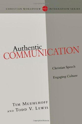 Authentic Communication Christian Speech Engaging Culture  2009 9780830828159 Front Cover