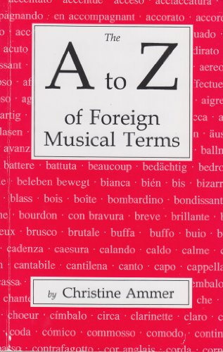 A to Z of Foreign Musical Terms From Adagio to Zierlich - A Dictionary for Performers and Students N/A edition cover