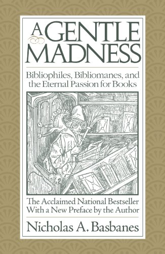 A Gentle Madness: Bibliophiles, Bibliomanes, and the Eternal Passion for Books N/A edition cover