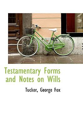 Testamentary Forms and Notes on Wills N/A 9781113476159 Front Cover