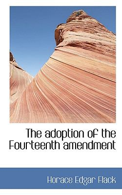 Adoption of the Fourteenth Amendment N/A 9781116277159 Front Cover