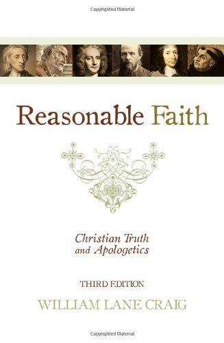 Reasonable Faith Christian Truth and Apologetics 3rd 2008 (Revised) edition cover