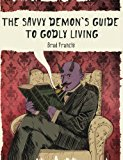 Savvy Demon's Guide to Godly Living  N/A 9781490902159 Front Cover