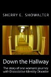 Down the Hallway The Story of One Woman's Journey with Dissociative Identity Disorder N/A 9781492247159 Front Cover