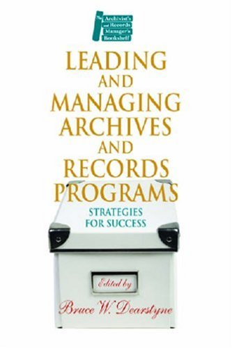 Leading and Managing Archives and Records Programs Strategies for Success  2008 edition cover