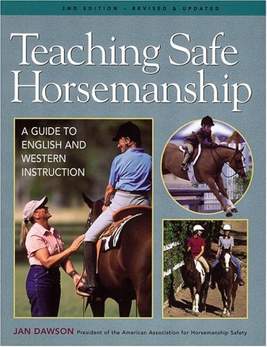 Teaching Safe Horsemanship A Guide to English and Western Instruction 2nd 2003 edition cover
