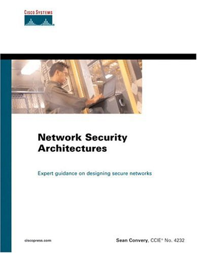 Network Security Architectures  2nd 2004 edition cover
