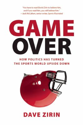 Game Over How Politics Has Turned the Sports World Upside Down  2013 edition cover