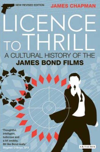 Licence to Thrill A Cultural History of the James Bond Films 2nd 2008 (Revised) edition cover