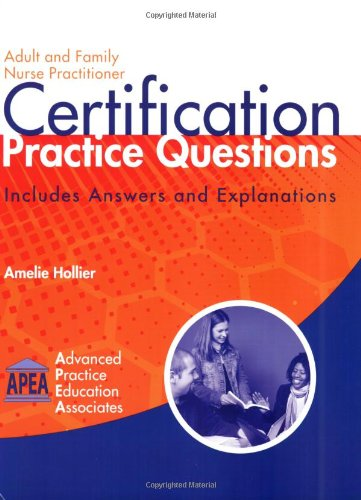 Adult and Family Nurse Practitioner Certification Practice Questions Includes Answers and Explanations  2009 edition cover