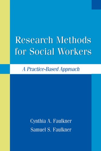 Research Methods for Social Workers : A Practice-Based Approach N/A 9781933478159 Front Cover