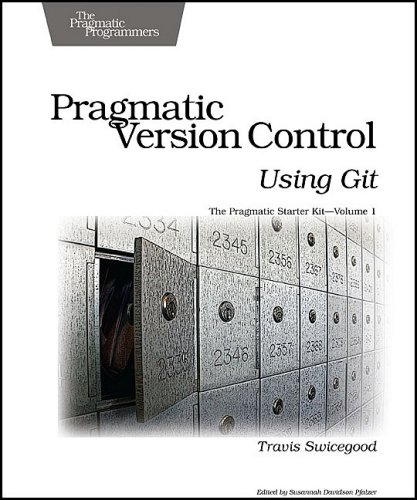 Pragmatic Version Control Using Git   2008 9781934356159 Front Cover