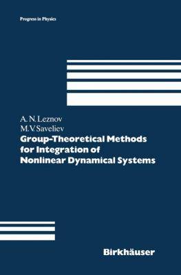 Group-Theoretical Methods for Integration of Nonlinear Dynamic Systems   1992 9783764326159 Front Cover