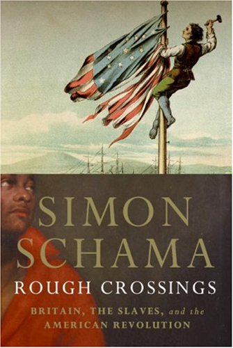 Rough Crossings Britain, the Slaves and the American Revolution  2006 9780060539160 Front Cover
