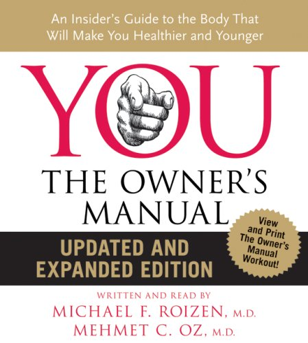 You: The Owner's Manual Cd, an Insider's Guide to the Body That Will Make You Healthier and Younger  2008 edition cover