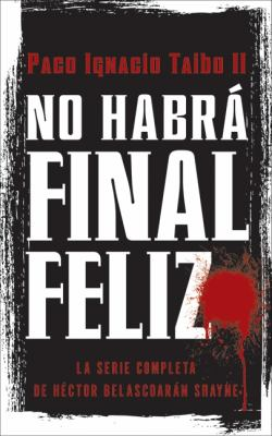 No Habr� Final Feliz La Serie Completa de H�ctor Belascoar�n Shayne N/A 9780061826160 Front Cover