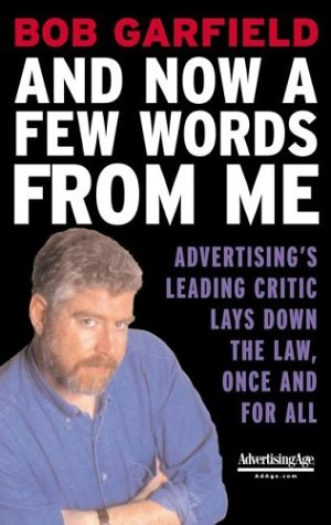 And Now a Few Words from Me Advertising's Leading Critic Lays down the Law, Once and for All  2003 9780071403160 Front Cover