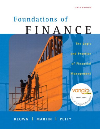 Foundations of Finance Logic and Practice of Financial Management 6th 2008 9780135048160 Front Cover