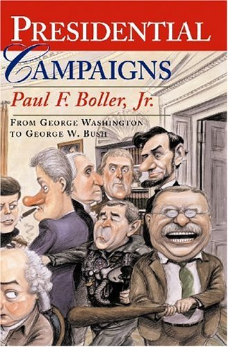 Presidential Campaigns From George Washington to George W. Bush 2nd 2004 (Revised) edition cover