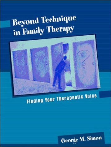 Beyond Technique in Family Therapy Finding Your Therapeutic Voice  2003 edition cover