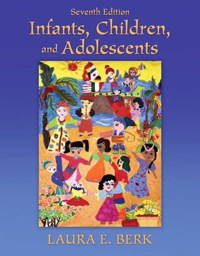 Infants, Children, and Adolescents  7th 2012 (Revised) 9780205718160 Front Cover