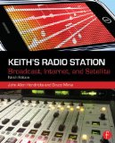 Keith's Radio Station Broadcast, Satellite, and Internet 9th 2014 (Revised) 9780240821160 Front Cover