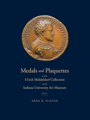 Medals and Plaquettes in the Ulrich Middeldorf Collection at the Indiana University Art Museum   2012 9780253001160 Front Cover