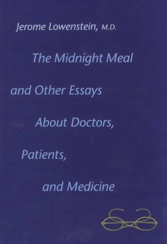 Midnight Meal and Other Essays about Doctors, Patients, and Medicine   1997 9780300068160 Front Cover