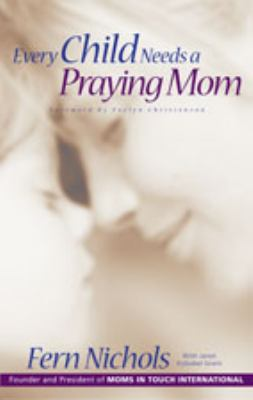 Every Child Needs a Praying Mom  N/A 9780310872160 Front Cover