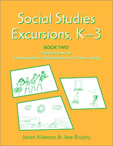 Social Studies Excursions, K-3 Powerful Units on Communication, Transporation and Family Living  2002 edition cover