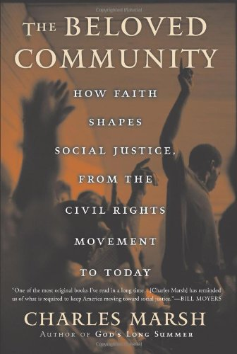 Beloved Community How Faith Shapes Social Justice, from the Civil Rights Movement to Today N/A edition cover
