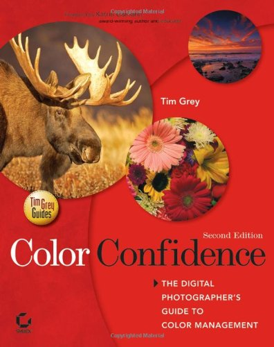 Color Confidence The Digital Photographer's Guide to Color Management 2nd 2006 (Revised) edition cover