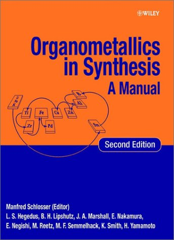 Organometallics in Synthesis A Manual 2nd 2001 9780471984160 Front Cover