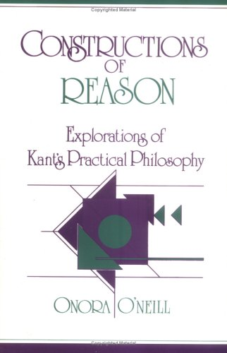 Constructions of Reason Explorations of Kant's Practical Philosophy  1989 9780521388160 Front Cover