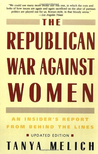 Republican War Against Women An Insider's Report from Behind the Lines Revised 9780553378160 Front Cover