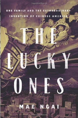 Lucky Ones One Family and the Extraordinary Invention of Chinese America  2010 edition cover